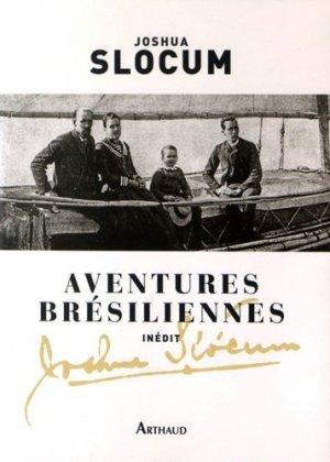 Aventures brésiliennes. Le voyage du Liberdade, 1886-1888 ; Le voyage du Destroyer, 1894 - Flammarion - 9782081368088 -