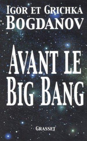 Avant le Big Bang - grasset - 9782246501114 -