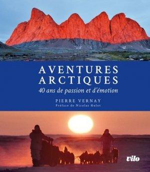 Aventures arctiques : 40 ans de passion et d'émotion - vilo - 9782719110522 -