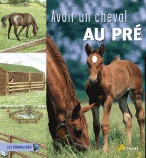Avoir un cheval au pré - Artémis - 9782844165626 -