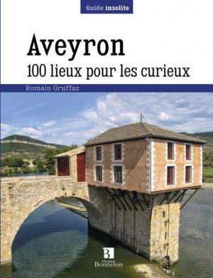 Aveyron 100 lieux pour les curieux - christine bonneton - 9782862537528 -