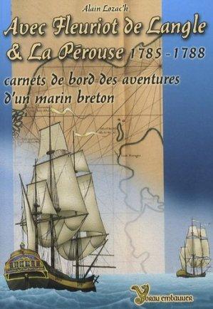 Avec Fleuriot de Langle et La Pérouse. 1785-1788, Carnets de bord des aventures d'un marin breton - Yoran Embanner - 9782914855556 -