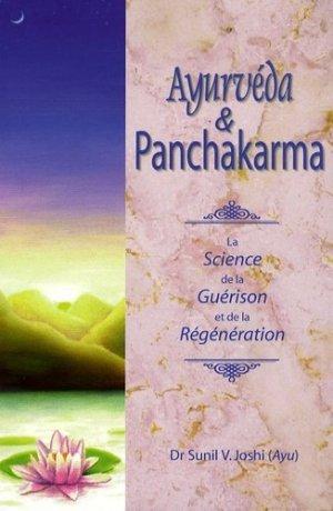 Ayurvéda et Panchakarma. La Science de la guérison et de la régénération - Editions Turiya - 9782952080286 -