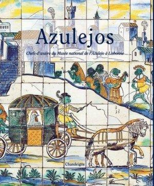 Azulejos. Chefs-d'oeuvre du Musée national de l'Azulejo à Lisbonne - chandeigne - 9782915540628 -