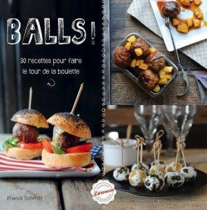 Balls ! 30 recettes pour faire le tour de la boulette - Larousse - 9782035900913 -