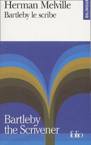 Bartleby le scribe : Bartleby the Scrivener - gallimard editions - 9782070425051 -