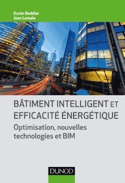 Bâtiment intelligent, BIM et efficacité énergétique - dunod - 9782100747207 -