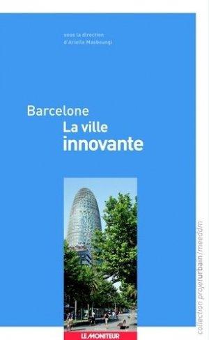 Barcelone  La ville innovante - le moniteur - 9782281194531 -
