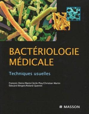 Bactériologie médicale Techniques usuelles - elsevier / masson - 9782294011726 -