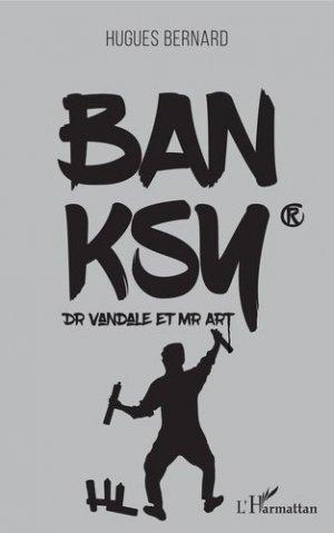 Banksy. Dr Vandale et Mr Art - l'harmattan - 9782343171593 -