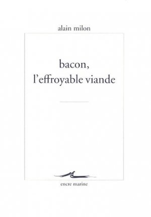 Bacon, l'effroyable viande - Editions Les Belles Lettres - 9782350880051 -