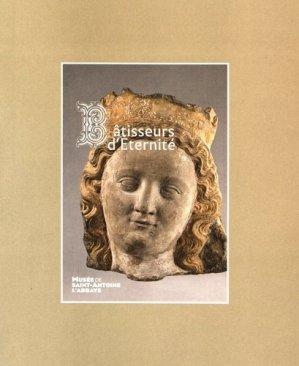 Bâtisseurs d'éternité - Conservation du Patrimoine en Isère Musée Dauphinois - 9782355671128 -