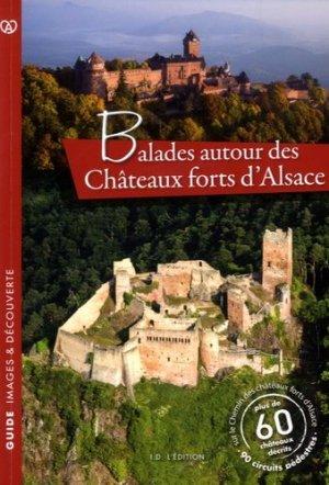 Balades autour des châteaux forts d'Alsace - ID Edition - 9782367010816 -