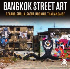 Bangkok street art. Regard sur la scène urbaine thaïlandaise, Edition bilingue français-anglais - Critères - 9782370260765 -