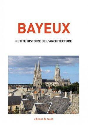 Bayeux, petite histoire de l'architecture - du cardo - 9782377860081 -