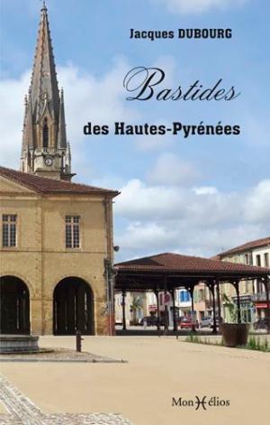 Bastides des Hautes-Pyrénées - monhelios - 9782378950101 -