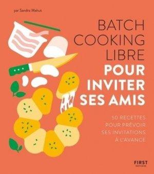 Batch cooking libre - Dîners entre amis - First - 9782412054123 -