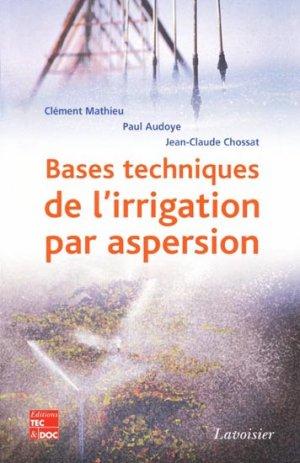 Bases techniques de l'irrigation par aspersion - lavoisier / tec et doc - 9782743009465 -