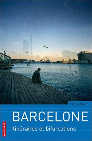 Barcelone - Itinéraires et bifurcations - autrement - 9782746715370 -