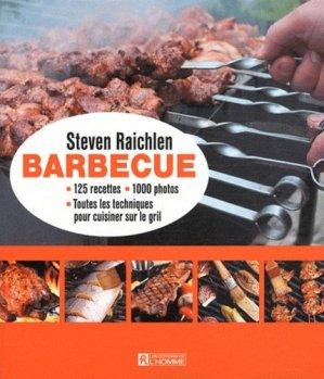 Barbecue. 125 recettes, 1 000 photos, toutes les techniques pour cuisiner sur le gril - de l'homme - 9782761930864 -