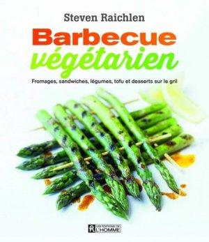 Barbecue végétarien. Fromages, sandwiches, légumes, tofu et desserts sur le gril - de l'homme - 9782761937399 -