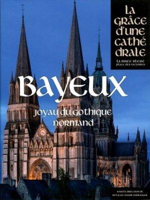 Bayeux - Joyau du gothique normand - la nuée bleue / place des victoires - 9782809914320 -