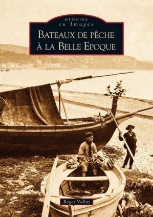 Bateaux de pêche à la Belle Epoque - alan sutton - 9782813801579 -