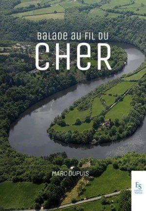 Balade au fil du Cher - alan sutton - 9782813813312 -