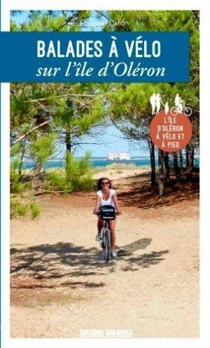 Balades à vélo sur l'île d'Oléron - sud ouest - 9782817707297 -