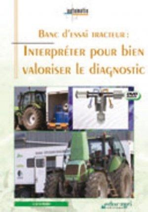 Banc d'essai tracteur : interpréter pour bien valoriser le diagnostic - educagri - 9782844447142 -
