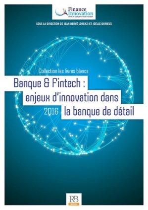 Banque & Fintech : enjeux d'innovation dans la banque de détail - La Revue Banque - 9782863257975 -
