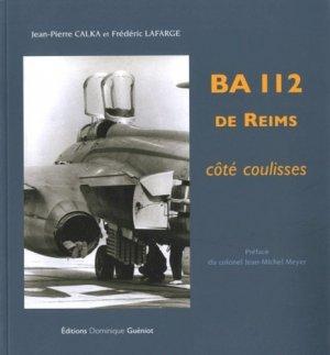 BA 112 de Reims. Côté coulisses - Dominique Guéniot - 9782878254976 -