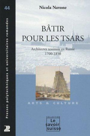 Bâtir pour les tsars. Architectes tessinois en Russie 1700-1850 - ppur - presses polytechniques et universitaires romandes - 9782880745837 -