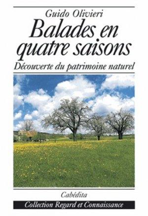 BALADES EN QUATRE SAISONS. Découverte du patrimoine naturel - Cabédita Editions - 9782882952097 -
