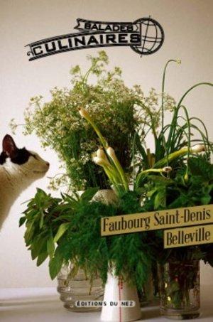 Balades culinaires. Belleville-Faubourg Saint-Denis - Editions du Nez - 9782954347110 -