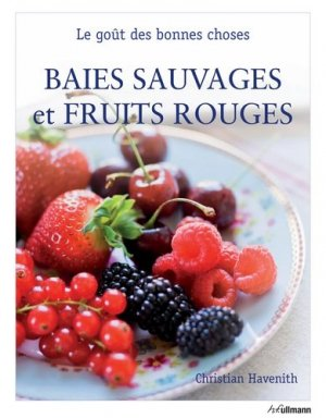 Baies sauvages et fruits rouge - ullmann - 9783848008094 -