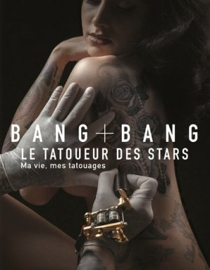 Bang Bang - Le tatoueur des stars - Talent Sport - 9791093463919 -