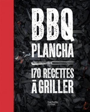 BBQ planchas. 170 recettes à griller - Hachette - 9782011356338 -