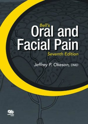 Bell's Oral and Facial Pain (Formerly Bell's Orofacial Pain), Seventh Edition - quintessence publishing - 9780867156546