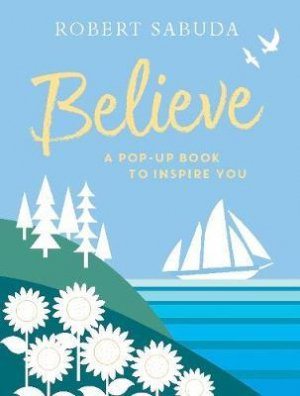 Believe: A Pop-up Book to Inspire You - walker books - 9781406387575 -
