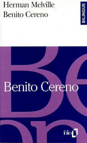 BENITO CERENO  - gallimard editions - 9782070388189 -