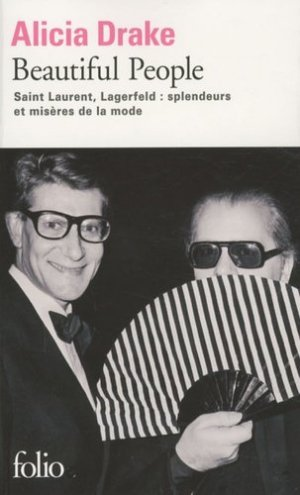 Beautiful People. Saint Laurent, Lagerfeld : splendeurs et misères de la mode - gallimard editions - 9782070402595 -