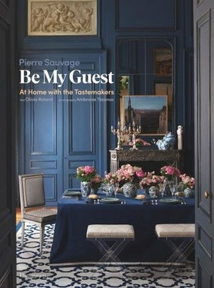 Be My Guest - At Home with the Tastemakers - flammarion - 9782081513396 -