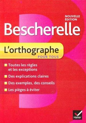 Bescherelle - L'orthographe pour tous - hatier - 9782218951992 -