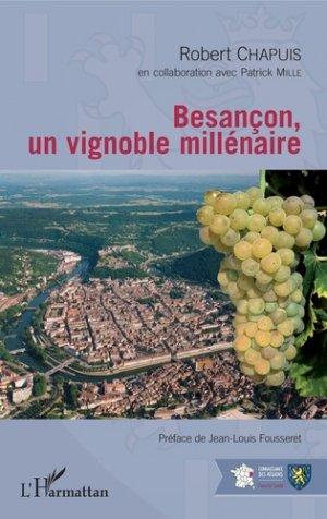 Besancon, un vignoble millénaire - l'harmattan - 9782343173153