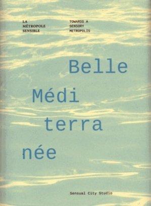 Belle Méditerranée. La métropole sensible, Edition bilingue français-anglais - Archibooks - 9782357333406 -