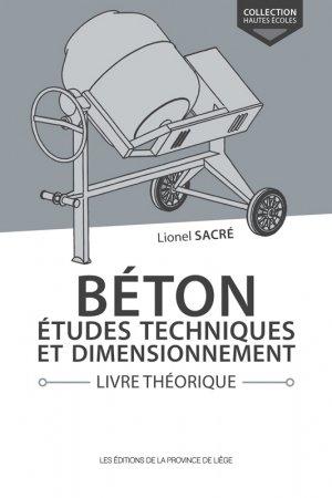 Béton, études techniques et dimensionnement Livre théorique - de la province de liege - 9782390100881 -