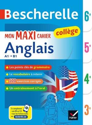 Bescherelle Mon Maxi Cahier d'Anglais 6e, 5e, 4e, 3e - hatier - 9782401045668