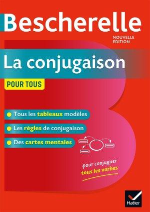 Bescherelle La conjugaison pour tous - hatier - 9782401052352
