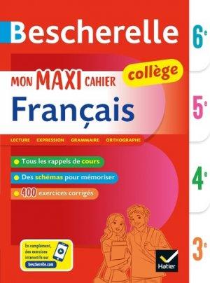 Bescherelle Mon maxi cahier de français 6e, 5e, 4e, 3e - hatier - 9782401052543